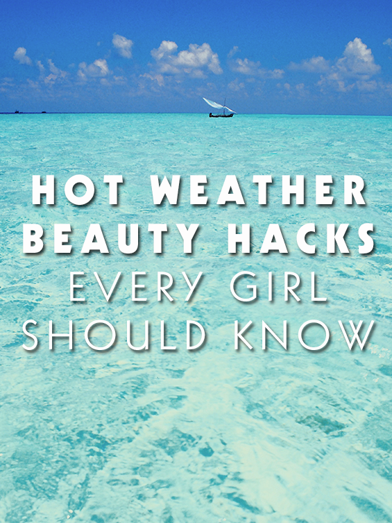 hot weather beauty hacks