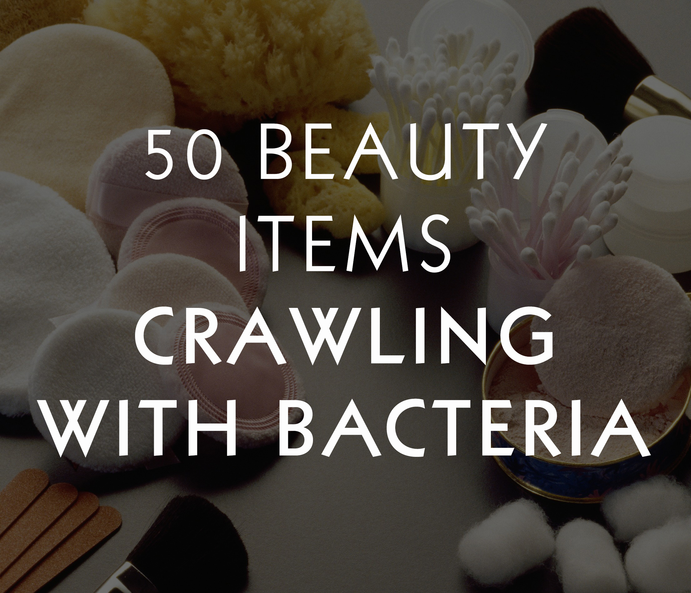 beauty items with bacteria
