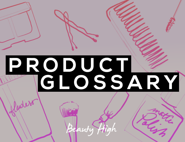 beauty product glossary